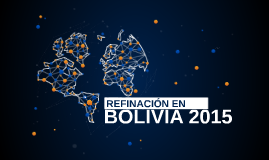 Presentación Refinación en Bolivia - UPSA 2015