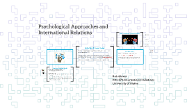 POS 273: Lecture 14-Psychological Approaches and IR