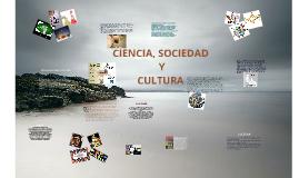 Copy of CIENCIA, SOCIEDAD Y CULTURA