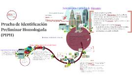Copy of Prueba de Identificacion Preliminar Homologada (PIPH)