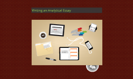 Copy of Writing an Analytical Essay