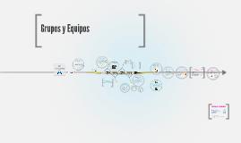 Copy of Grupos y Equipos