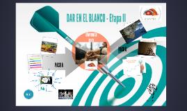 DAR EN EL BLANCO ETAPA II