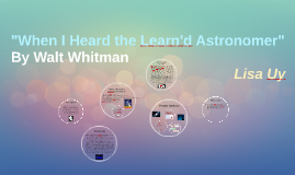 """When I Heard the Learn'd Astronomer"""