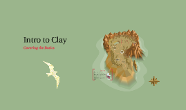 Copy of Intro to Clay