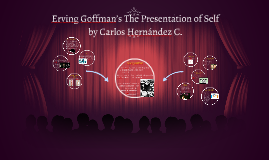 Copy of Erving Goffman's The Presentation of Self
