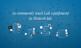 30 commonly used Lab equipment in Biotech lab