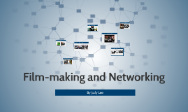 Copy of Film-making and Networking