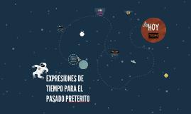 EXPRESIONES DE TIEMPO PARA EL PASADO PRETERITO