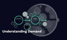 Understanding Demand
