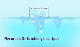 Recursos Naturales y sus tipos