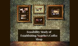 Feasibility Study of Establishing Negrito's Coffee Shop