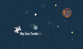Copy of Why Stars Twinkle