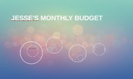 JESSE'S MONTHLY BUDGET