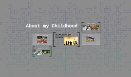 About my Childhood
