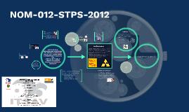 Copy of NORMA OFICIAL MEXICANA NOM-012-STPS-2012, CONDICIONES DE SEG