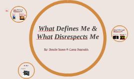 Defines Me & Disrespects Me