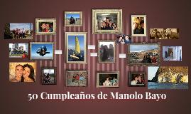 Copy of 50 Cumpleaños de Manolo Bayo