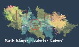 Ruth Klüger - Weiter Leben