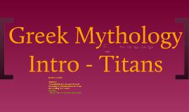 Greek Mythology Intro pt.1 - Titans