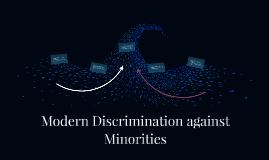 Modern Discrimination against Minorities
