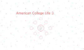 American College Life :)