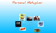 Personal Metaphors