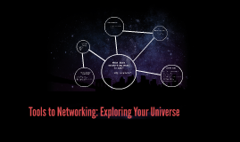 Tools to Networking: Exploring Your Universe