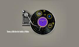 Toma y Edición de Audio y Video