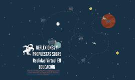 REFLEXIONES Y PROPUESTAS SOBRE VR EN EDUCACIÓN