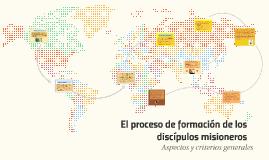 El proceso de formación de los discípulos misioneros