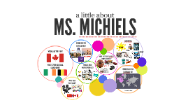 An Introduction to Ms. Michiels