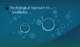 The Biological Approach to Abnormality