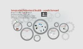 Integrating behavioral health - a path forward