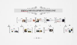 ERIN'S DEVELOPMENT TIMELINE