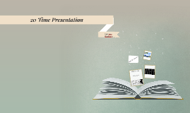 20 Time Presentation