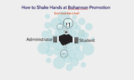 How to Shake Hands at Bohannon Promotion