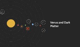 Venus and Dark Matter