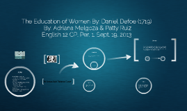 daniel defoe education women essay The education of women, by daniel defoe the following essay women should be allowed full and ready access to education the education of women by daniel.
