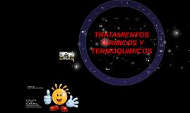 TRATAMIENTOS TERMICOS Y TERMOQUIMICOS