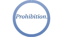 Prohibition.