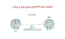 Pro's && Cons Of PPT && Prezi