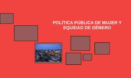 POLÍTICA PÚBLICA DE MUJER