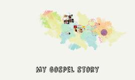 My Gospel story