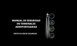 Copy of Manual de seguridad en terminales Aéroportuarias