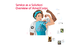 Copy of Service as a Solution:  Overview of AmeriCorps