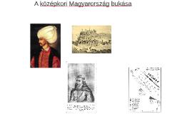 A középkori Magyarország bukása