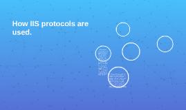 How IIS protocols are used.