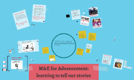 M&E for Advancement: learning to tell our stories