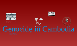 Copy of Copy of Genocide in Cambodia